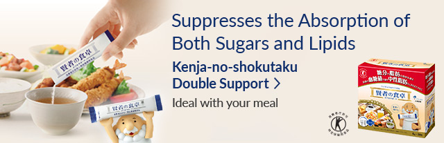 Suppresses the Absorption of Both Sugars and Lipids Kenja-no-shokutaku Double Support Ideal with your meal